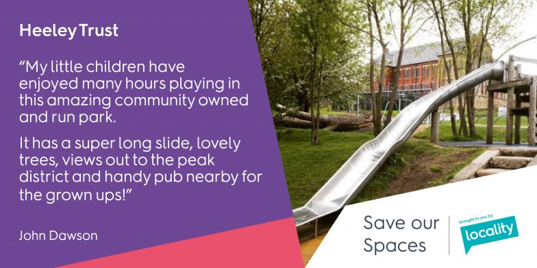 "Heeley Trust - ""My little children have enjoyed many hours playing in this amazing community owned and run park. It has a super long slide, lovely trees, views out to the Peak District and handy pub nearby for the grown ups!"" - John"