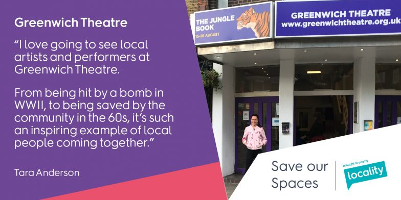 "Greenwich Theatre - ""I love going to see local artists and performers at Greenwich Theatre. From being hit by a bomb in WWII, to being saved by the community in the 60s, it's such an inspiring example of local people coming together."" - Tara"